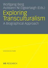 Exploring Transculturalism: A Biographical Approach