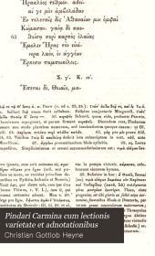 Pindari Carmina cum lectionis varietate et adnotationibus: accedunt interpretatio latina emendatior, scholia, et fragmenta, Volume 1