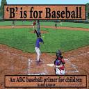 B Is for Baseball PDF