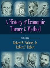 A History of Economic Theory and Method: Sixth Edition