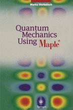 Quantum Mechanics Using Maple    PDF