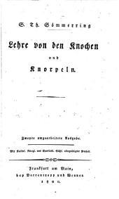S. T. Sömmerring Lehre von den Knochen und Knorpeln. Zweyte umgearbeitete Ausgabe