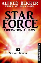 Brian Carisi - Operation Chaos: Star Force 2: Star Force Commander John Darran, Band 2