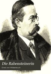 Die Rabensteinerin: schauspiel in vier akten von Ernst von Wildenbruch