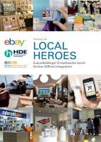 Local Heroes   Zukunftsf  higer Einzelhandel durch Online  Offline Integration PDF
