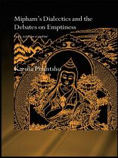 Mipham's Dialectics and the Debates on Emptiness: To Be, Not to Be or Neither
