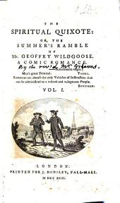 The Spiritual Quixote, Or, The Summer's Ramble of Mr. Geoffrey Wildgoose: A Comic Romance, Volume 1
