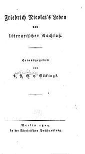 Friedrich Nicolai's Leben und literarischer Nachlass