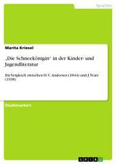 """""""Die Schneekönigin"""" in der Kinder- und Jugendliteratur: Ein Vergleich zwischen H. C. Andersen (1844) und J. Švarc (1938)"""