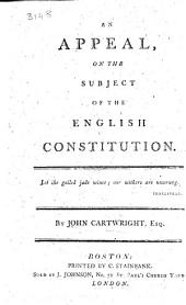 An Appeal on the subject of the English Constitution