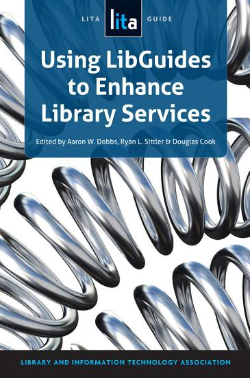 Using LibGuides to Enhance Library Services PDF