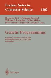 Genetic Programming: European Conference, EuroGP 2000 Edinburgh, Scotland, UK, April 15-16, 2000 Proceedings