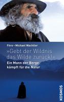 Gebt der Wildnis das Wilde zur  ck  PDF
