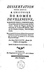 Dissertation pour servir a l'histoire de Romée De Villeneuve, baron de Vence, connestable, ...
