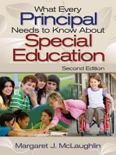 What Every Principal Needs to Know About Special Education: Edition 2