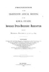 Proceedings of the ... Annual Meeting of the Iowa State Improved Stock-Breeders' Association: Volume 18