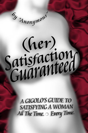 (her) Satisfaction Guaranteed