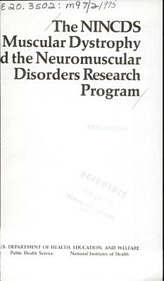 The NINCDS Muscular Dystrophy and the Neuromuscular Disorders Research Program