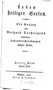 Leben heiliger Seelen: Ein Auszug aus Gerhard Tersteegens auserlesenen Lebensbeschreibungen heiliger Seelen, Band 2