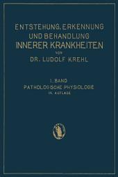 Pathologische Physiologie: Ester Band. Die Entstehung Innerer Krankheiten, Ausgabe 14
