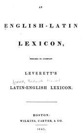 An English-Latin Lexicon Prepared to Accompany Leverett's Latin-English Lexicon