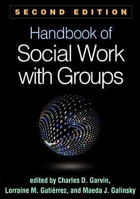 Handbook of Social Work with Groups  Second Edition