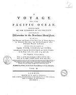 A Voyage to the Pacific Ocean Undertaken by the Command of His Majesty for Making Discoveries in the Northern Hemisphere to Determine the Position and Extent of the West Side of North America ... Performed Under the Direction of Captains Cook, Clerke and Gore ... in Three Volumes. Vol 1. and 2. Written by Captain James Cook ... Vol. 2. by Captian James King ... Published by Order of the Lords Commissioners of the Admiralty
