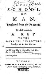 The School of Man. Translated from the French [of F. Genard? Or-Dupuis?] To which is Prefixed, a Key to the Satirical Characters Interspersed in this Work