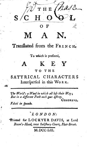 The School of Man  Translated from the French  of F  Genard  Or Dupuis   To which is Prefixed  a Key to the Satirical Characters Interspersed in this Work
