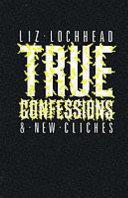 True Confessions & New Cliches