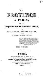 La province a Paris, ou les caquets d'une grande ville: Volume3