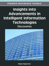 Insights into Advancements in Intelligent Information Technologies: Discoveries: Discoveries