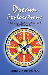 Dream Explorations: A Journey in Self-Knowledge and Self-Realization