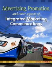 Advertising Promotion and Other Aspects of Integrated Marketing Communications: Edition 8