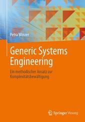 Generic Systems Engineering: Ein methodischer Ansatz zur Komplexitätsbewältigung