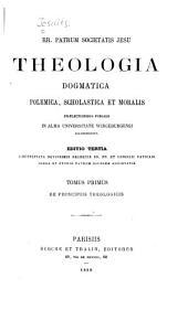 Theologia dogmatica, polemica, scholastica et moralis: praelectionibus publicis in alma Universitate Wirceburgensi accommodata, Volumes 1-2