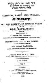 שער שני אל לשון הקדש: ספר השרשים עם תולדותיהים בלשון עברי לאטין ובענגליש, Volume 1
