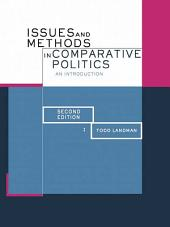 Issues and Methods in Comparative Politics: An Introduction, Edition 2