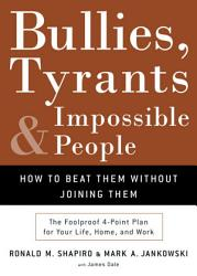 Bullies Tyrants And Impossible People Book PDF