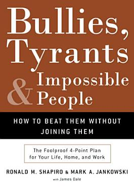 Bullies  Tyrants  and Impossible People PDF