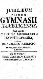 Jubilaeum primum gymnasii Hamburgensis: Volume 4