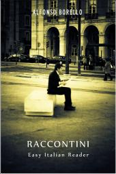 Raccontini - Easy Italian Reader: Learn Italian