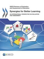 OECD Reviews of Evaluation and Assessment in Education Synergies for Better Learning An International Perspective on Evaluation and Assessment: An International Perspective on Evaluation and Assessment