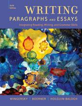 Writing Paragraphs and Essays: Integrating Reading, Writing, and Grammar Skills: Edition 6