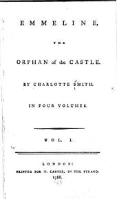 Emmeline, the Orphan of the Castle: Volume 1