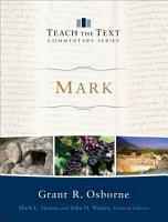Mark  Teach the Text Commentary Series  PDF