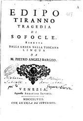 Edipo tiranno tragedia di Sofocle. Ridotta dalla greca nella toscana lingua da M. Pietro Angelj Bargeo