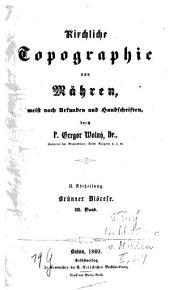 Kirchliche Topographie von Mähren, meist nach Urkunden und Handschriften: Abt. II, Brünner Diöcese ; Bd. III, Band 2,Ausgabe 3