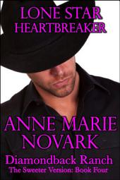 Lone Star Heartbreaker - The Sweeter Version: Book Four