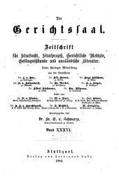 Der Gerichtssaal: Zeitschrift für Zivil- und Militär-Strafrecht und Strafprozessrecht sowie die ergänzenden Disziplinen, Band 36